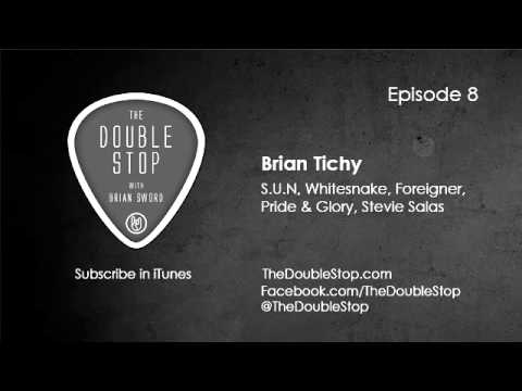 Brian Tichy Interview (S.U.N, Whitesnake, Foreigner, Pride & Glory) The Double Stop Podcast Ep. 8