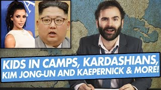 Kids in Camps, Kardashians, Kim Jong-Un, Kaepernick & More - SOME MORE NEWS