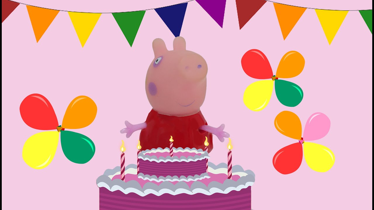 Happy Birthday Song With Peppa Pig Youtube