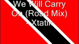 Soca- We Will Carry On (Road Mix) - Xtatik