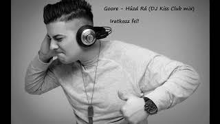 GOORE - Húzd Rá (DJ Kiss Club mix)