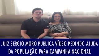 Juiz Sergio Moro publica vídeo pedindo ajuda da população para campanha nacional; veja
