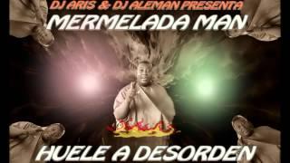 MERMELADA MAN  HUELE A DESORDEN BY DJ ARIS &DJ ALEMAN CARNAVAL 2015 PANAMA
