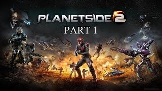 PLANETSIDE 2 PS4 Gameplay - Part 1 - Let