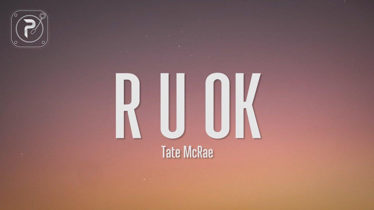 r u ok - tate mcrae (Lyrics)