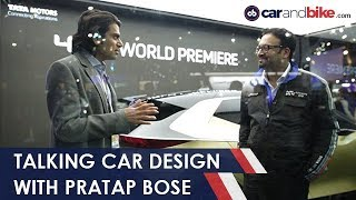Talking Car Design With Pratap Bose, Head Design, Tata Motors | #AutoExpo2018