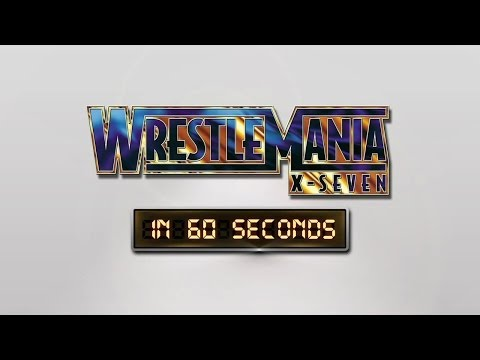 WrestleMania in 60 Seconds: WrestleMania X-Seven