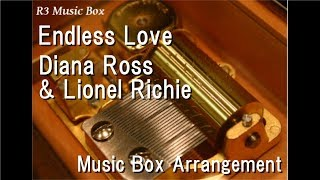 Endless Love/Diana Ross & Lionel Richie [Music Box]