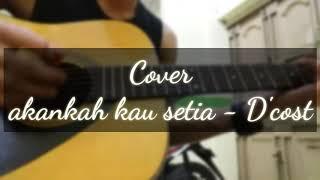 Akankah kau setia - D'cost COVER || By : Amzah Q