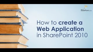 How to create a Web Application in SharePoint 2010