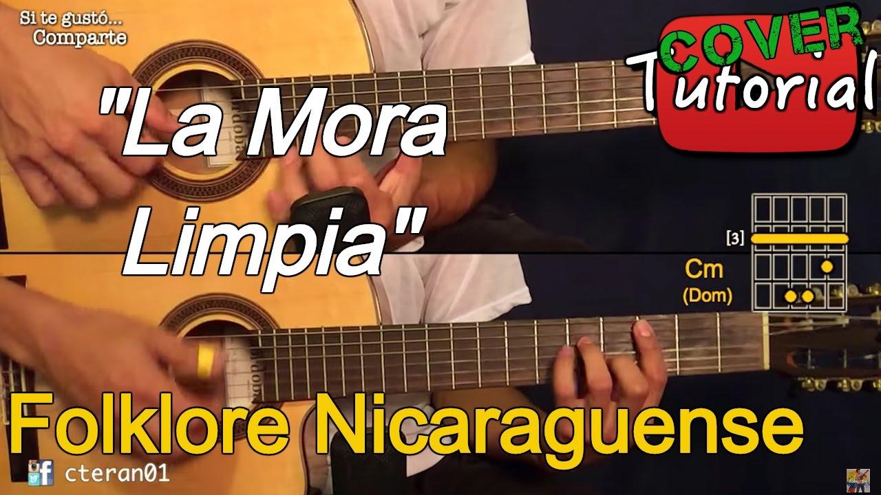 La Mora Limpia Folklore Nicaraguense Cover Tutorial Guitarra Youtube