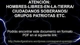 ATENCION HOMBRES-LIBRES-EN-LA-TIERRA/CIUDADANOS SOBERANOS/GRUPOS PATRIOTAS ETC.