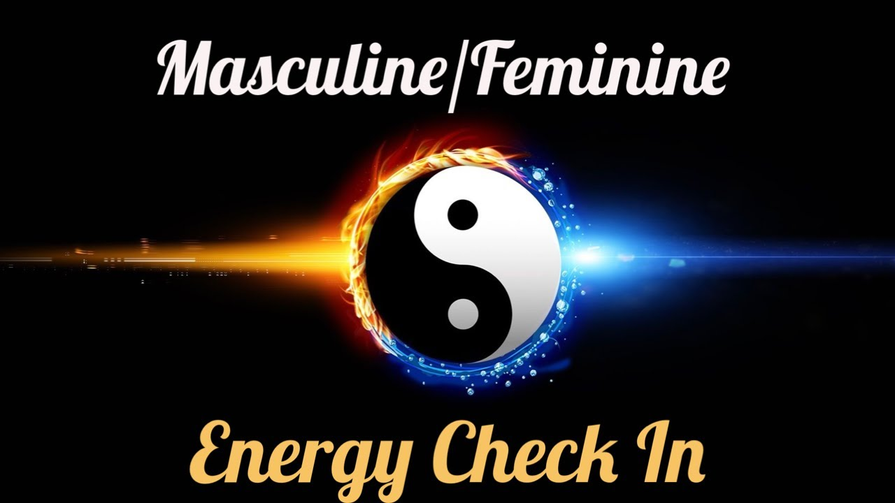Masculine/Feminine Collective Message- Current Energy ...