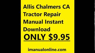 Allis Chalmers CA Tractor Repair Manual Instant Download