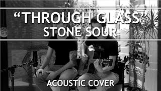 Stone Sour - Through Glass (Acoustic Cover)