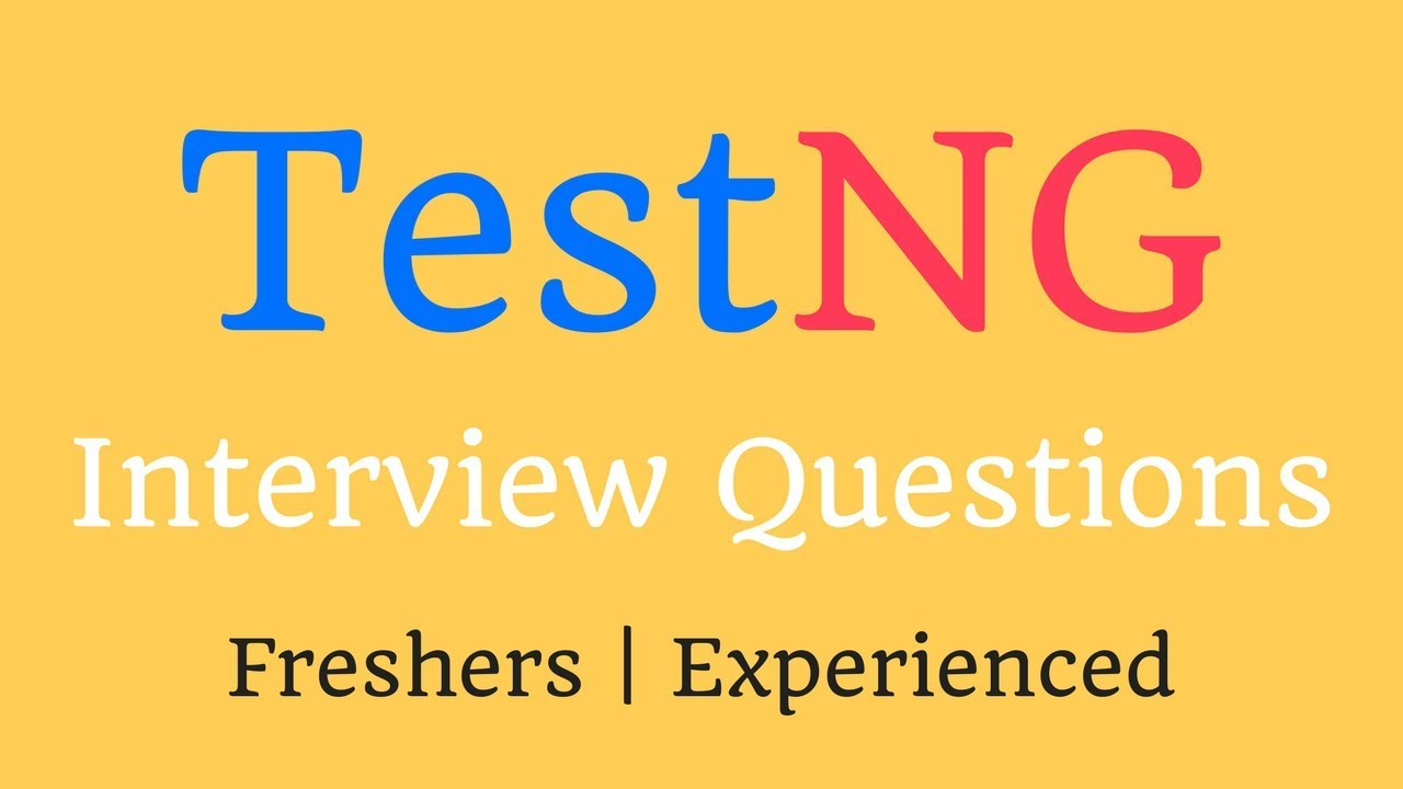 30 Most Popular TestNG Interview Questions And Answers
