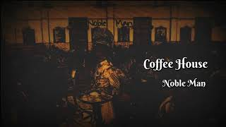 Coffee House  by Nobel Man