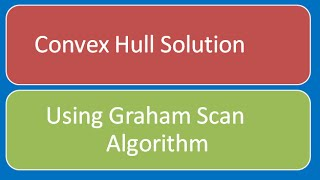 Programming Interview: Convex Hull Graham