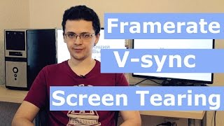 FPS, Framerate, V-sync & ScreenTearing