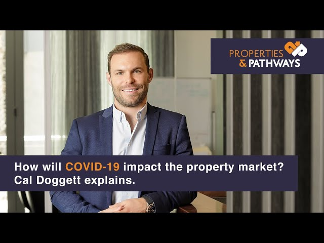 How Will COVID-19 Impact the Property Market? | Cal Doggett Explains