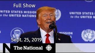 The National for Sept. 25, 2019 — Trump's Ukraine Call, Boris Johnson, Climate Report