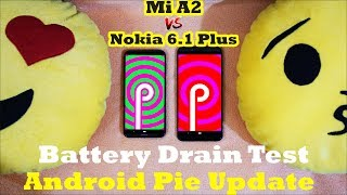 Mi A2 Android 9.0 Vs Nokia 6.1 Plus Android 9.0 Ultimate Battery Drain Test