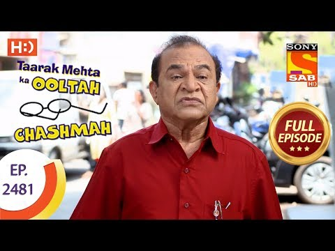 Taarak Mehta Ka Ooltah Chashmah – Ep 2481 – Full Episode – 4th June, 2018