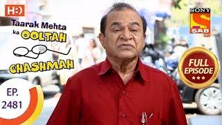 Taarak Mehta Ka Ooltah Chashmah - Ep 2481 - Full Episode - 4th June, 2018