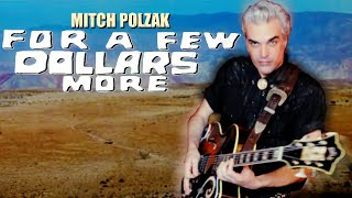 "Mitch Polzak ""For A Few Dollars More"" Ennio Morricone Tribute  