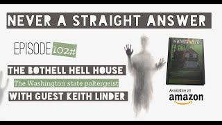 102# The Bothell hell house | The Washington state poltergeists with guest Keith Linder
