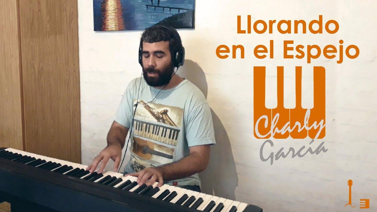 Llorando en el espejo, Charly García | Cover