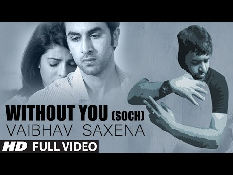 Thumbnail: Without You (Soch) Full Video Song | Vaibhav Saxena Ft. Hardy Sandhu