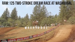 RAW 125 Two-Stroke Dream Race - 2017 Edition from Washougal MX