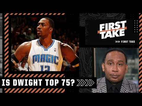 Is Dwight Howard A Top-75 Player Of All Time? Stephen A. And Kendrick Perkins Debate   First Take