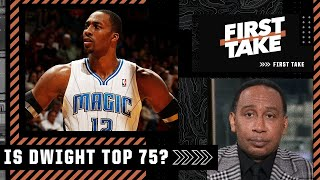 Is Dwight Howard A Top-75 Player Of All Time? Stephen A. And Kendrick Perkins Debate | First Take