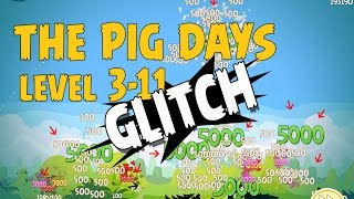 Glitch! Angry Birds Seasons The Pig Days Level 3-11 Glitch - Warning, DO NOT DUPLICATE