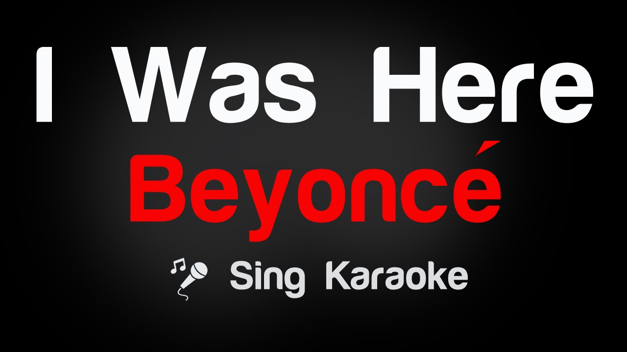 Beyoncé - I Was Here (Karaoke without Vocal)
