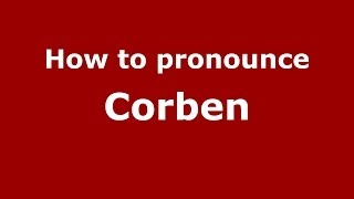How to pronounce Corben (French/France) - PronounceNames.com