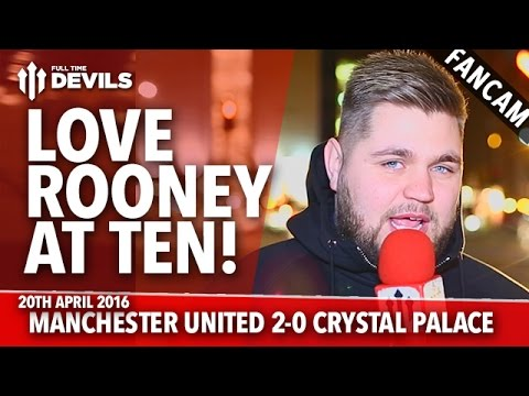 Love Wayne Rooney At Ten! | Manchester United 2-0 Crystal Palace | FANCAM