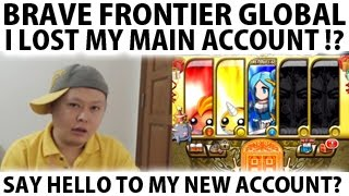 I Lost My Main Account (Brave Frontier Global 2015)
