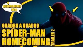 Spider-Man Homecoming - Quadro a Quadro Trailer 2 - O Quadrinheiro Véio Nerd