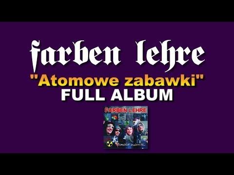 Farben Lehre, ,Atomowe zabawki, FULL ALBUM, Music Net England, 2001 a