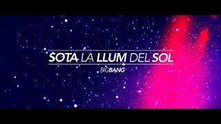 SOTA LA LLUM DEL SOL (amb lletra) - ELS CATARRES (BIG BANG)