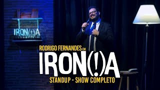 IRONIA - STANDUP - SHOW COMPLETO