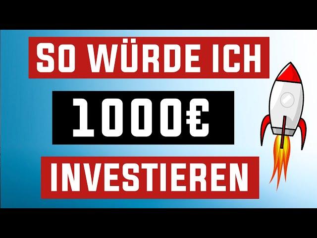 So würde ich 1000€ investieren 💰