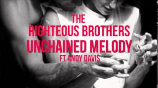 The righteous brothers - unchained melody ft andy davis (fyrestone remix)