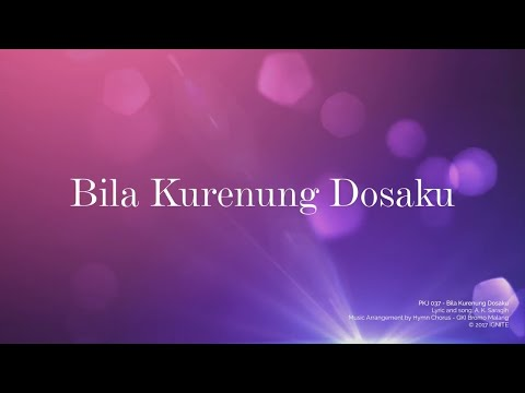 PKJ 037 - Bila Kurenung Dosaku (Lyric Video) // Hymn Chorus