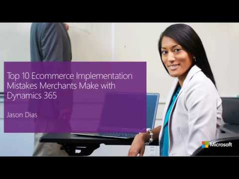 Top 10 ecommerce implementation mistakes merchants make with Dynamics 365