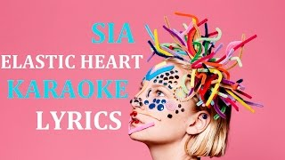 SIA - ELASTIC HEART KARAOKE COVER LYRICS