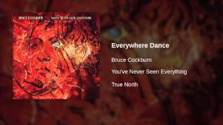 Bruce Cockburn - Everywhere Dance
